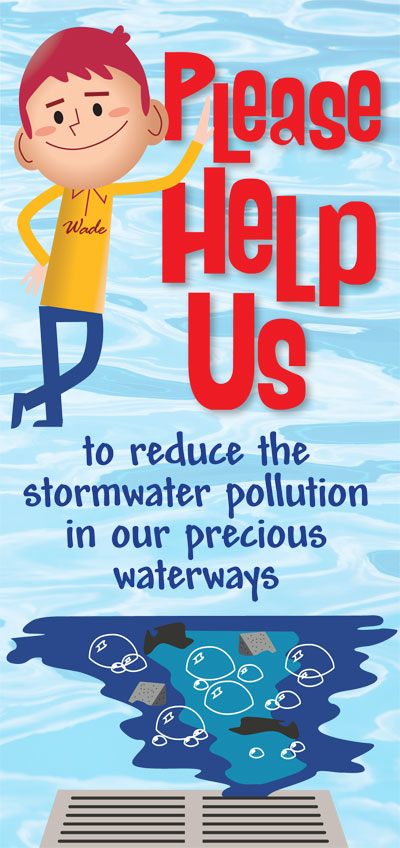 Help us to reduce the stormwater pollution in our precious waterways