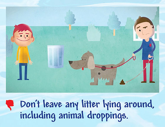 Don't leave any litter lying around including animal droppings.